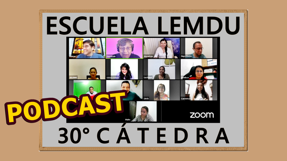 16 MAYO 2020 CATEDRA 30 ESCUELA LEMDU-PODCAST
